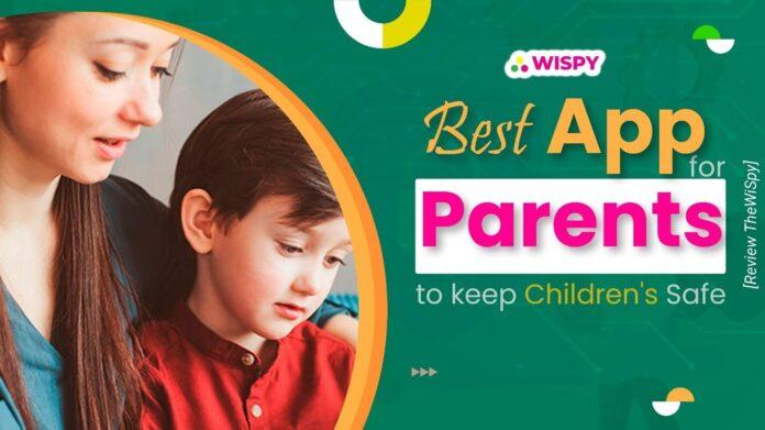 Best App for Parents to Keep Children Safe
